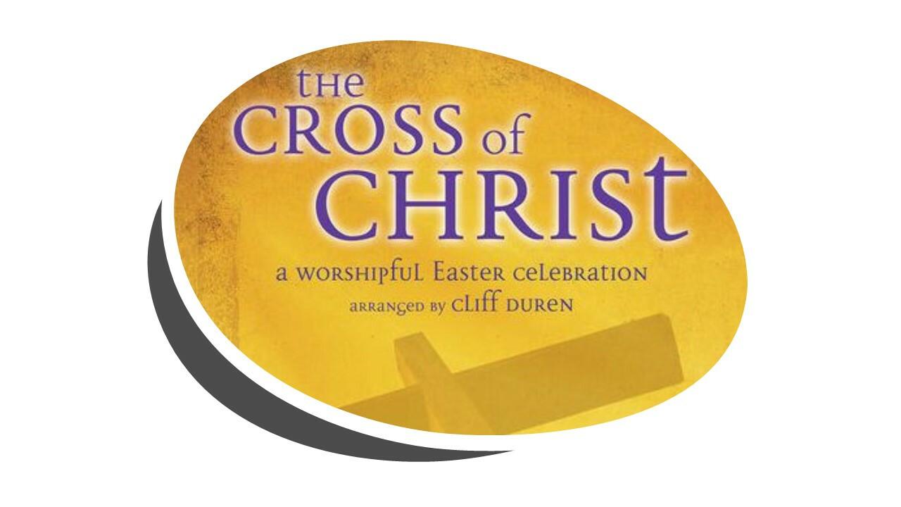 The Cross Of Christ - Easter Program