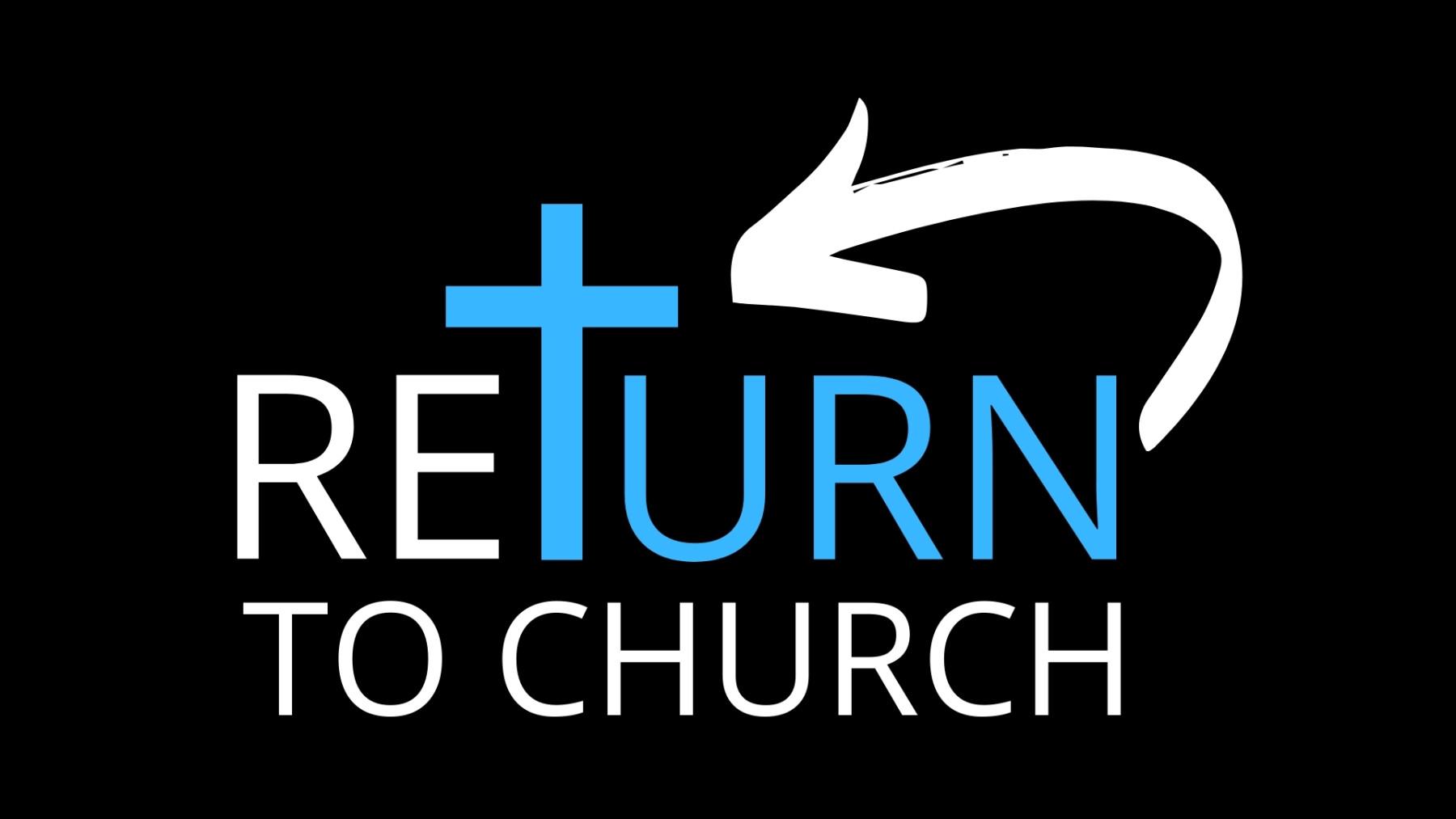 Return To Church Sunday 2021